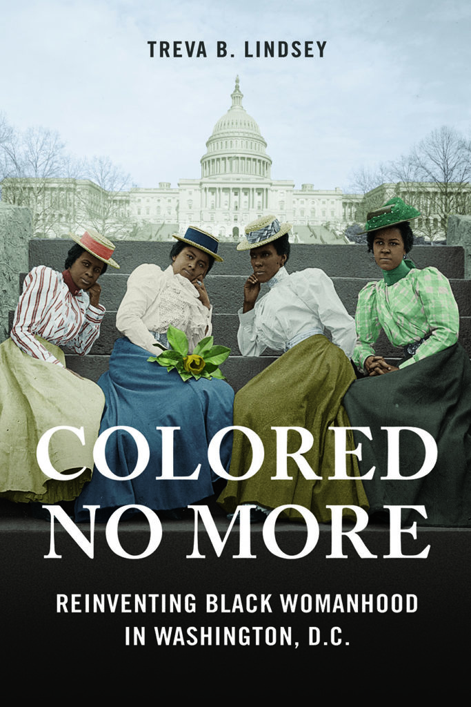 Treva Lindsey's new book explores the details of Washington, D.C.'s unique status as a hotbed of cultural and political activism by black women in the late 19th and early 20th centuries.