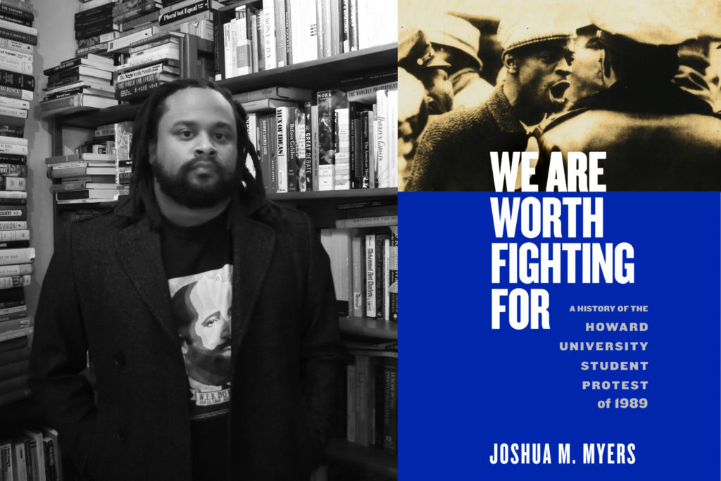 """Twenty years after the 1989 Howard University protest, Joshua Myers collaborated with the protest's organizers to write recount its history in """"We Are Worth Fighting For."""""""