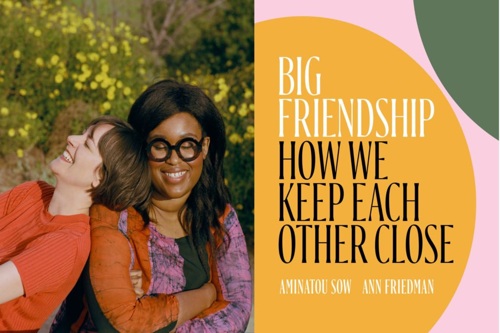 "Ann Friedman and Aminatou Sow join Kojo to discuss their book, ""Big Friendship."""