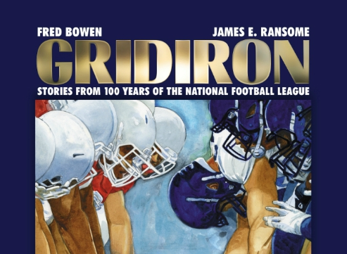 """Gridiron: Stories From 100 Years Of The National Football League,"" is Fred Bowen's 25th book for kids about sports. With James Ransome's illustrations, he tells the story of organized football from it's very poorly organized beginnings to the the NFL's status as the most the most popular sports league in the United States today."